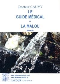 Le guide médical de La Malou (Hérault) - Georges Cauvy |