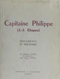 Georges Cazard et  Collectif - Capitaine Philippe (J.-J. Chapou) - Documents et souvenirs.