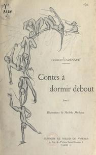 Georges Cazenave et Michèle Michaux - Contes à dormir debout (1) - La marchande de rêves. Les singes et la lune. Ver-Luisant.