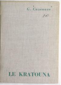 Georges Cazenave et Pierre Noël - Le Kratouna - Suivi de Mémoires d'un jeune pingouin.