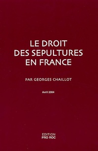 Georges Chaillot - Le droit des sépultures en France.