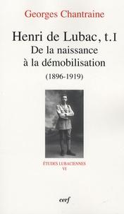 Georges Chantraine - Henri de Lubac - Tome 1, De la naissance à la démobilisation (1896-1919).