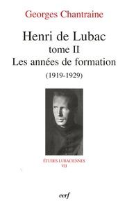 Georges Chantraine - Henri de Lubac - Tome 2, Les années de formation (1919-1929).