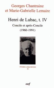 Georges Chantraine et Marie-Gabrielle Lemaire - Henri de Lubac - Tome 4, Concile et après-Concile (1960-1991).