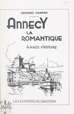 Georges Chapier et Louis Pfister - Annecy la romantique.