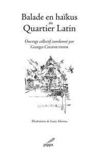 Georges Chapouthier - Balade en haïkus au Quartier Latin.