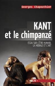 Kant et le chimpanzé - Essai sur lêtre humain, la moarle et lart.pdf