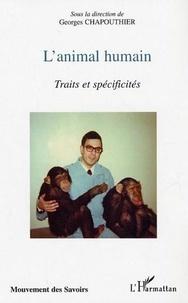 Georges Chapouthier - L'animal humain : traits et spécificités.