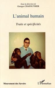 Georges Chapouthier - L'animal humain - Traits et spécificités.