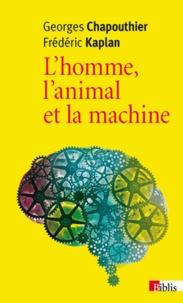 Georges Chapouthier et Frédéric Kaplan - L'homme, l'animal et la machine.