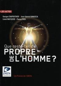Georges Chapouthier et Jean-Gabriel Ganascia - Que reste-t-il du propre de l'homme ?.