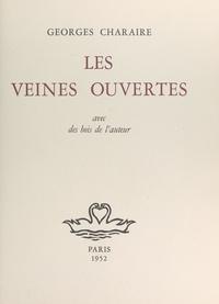 Georges Charaire - Les veines ouvertes - Avec des bois de l'auteur.
