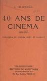 Georges Charensol - 40 ans de cinéma, 1895-1935 - Panorama du cinéma muet et parlant.