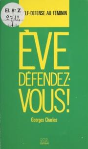 Georges Charles - Ève, défendez-vous.