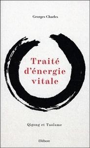Georges Charles - Traité d'énergie vitale - Qigong et taoïsme.