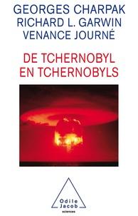 Georges Charpak et Richard-L Garwin - De Tchernobyl en tchernobyls.