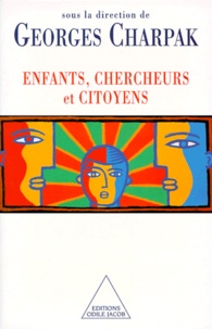 Georges Charpak - Enfants, chercheurs et citoyens.
