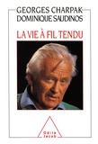 Georges Charpak - La vie à fil tendu.