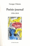 Georges Chatain - Poésie-journal (1956-2010).