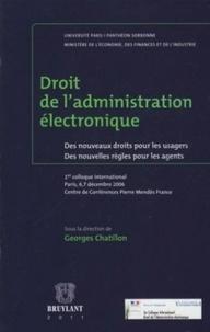 Georges Chatillon - Droit de l'administration électronique - Des nouveaux droits pour les usagers, Des nouvelles règles pour les agents.