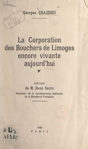 Georges Chaudieu et René Serre - La Corporation des bouchers de Limoges encore vivante aujourd'hui.