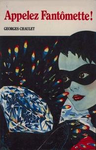 Georges Chaulet - Appelez Fantômette - tome 29.
