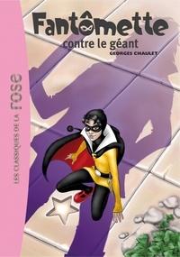 Georges Chaulet - Fantômette 03 - Fantômette contre le géant.