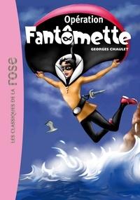 Georges Chaulet - Fantômette 09 - Opération Fantômette.