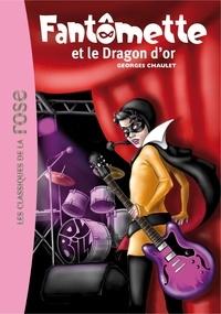Georges Chaulet - Fantômette 41 - Fantômette et le dragon d'or.