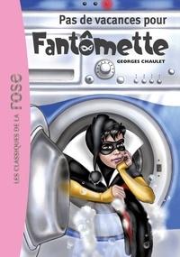 Georges Chaulet - Fantômette Tome 7 : Pas de vacances pour Fantômette.