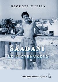 Georges Chelly - Saadani le bienheureux.