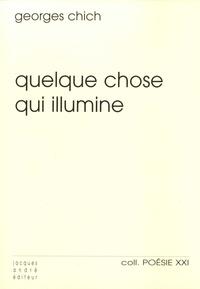 Georges Chich - Quelque chose qui illumine.
