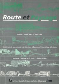 Georges Chometon et Bernard Thuaud - Route et Paysage - Actes du colloque des 12 et 13 mai 1993.