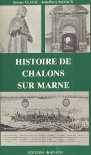 Georges Clause - Histoire de Châlons-sur-Marne.