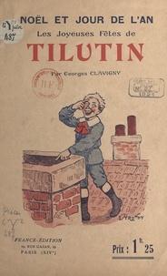 Georges Clavigny - Le petit Noël de Tilutin.