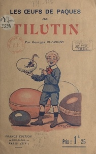 Georges Clavigny - Les œufs de Pâques de Tilutin.