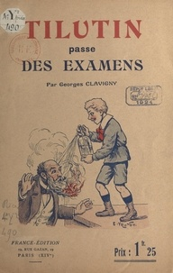 Georges Clavigny - Tilutin passe des examens.