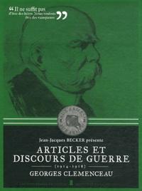 Georges Clemenceau - Articles et discours de guerre - 1914-1918.