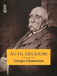 Georges Clemenceau - Au fil des jours.