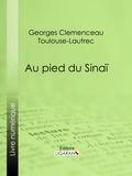 Georges Clemenceau et  Ligaran - Au pied du Sinaï.