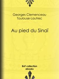 Georges Clemenceau et Toulouse Lautrec - Au pied du Sinaï.