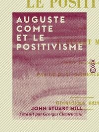 Georges Clemenceau et John Stuart Mill - Auguste Comte et le positivisme.