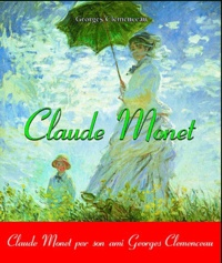 """Georges Clemenceau - Claude Monet """"intime""""."""