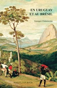 Georges Clemenceau - En Uruguay et au Brésil.