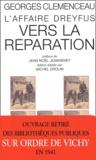 Georges Clemenceau - L'affaire Dreyfus - Vers la réparation.