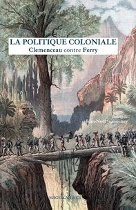 Ucareoutplacement.be La politique coloniale - Clemenceau contre Ferry - Discours prononcés à la Chambre des députés en juillet 1885 Image