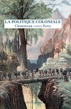 Georges Clemenceau - La Politique coloniale - Clemenceau contre Ferry.