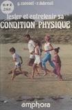 Georges Coevoet et Richard Dubreuil - Tester et entretenir sa condition physique.
