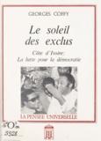 Georges Coffy et Ingomar Hauchler - Le soleil des exclus - Côte d'Ivoire : la lutte pour la démocratie.