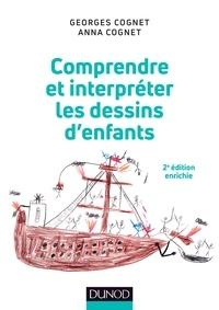 Georges Cognet et Anna Cognet - Comprendre et interpréter les dessins d'enfants - 2e éd..